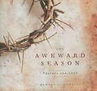 The Awkward Season Paperback
