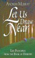 Let Us Draw Near Paperback