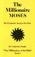Moses (Millionaires Of The Bible Series)