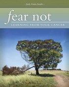 Fear Not Paperback