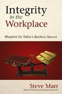 Integrity in the Workplace Paperback