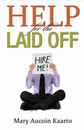 Help For the Laid Off Paperback
