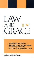 Law and Grace: A Study of New Testament Concepts as They Relate to the Christian Life Paperback