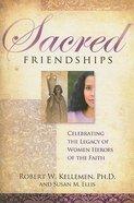 Sacred Friendships Paperback