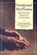 Transformed in His Presence Paperback