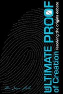Ultimate Proof of Creation Paperback