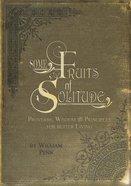 Some Fruits of Solitude Hardback