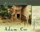 The True Account of Adam and Eve Hardback