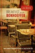 Breakfast With Bonhoeffer Paperback