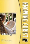 Knowing Christ (Building Faith Series) Paperback
