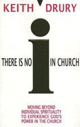 There is No I in Church Paperback