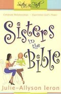 Sisters in the Bible (Sisters In Faith Bible Studies Series) Paperback