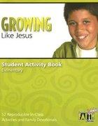 Growing Like Jesus Student Activity Book (Building Kids Faith Series) Paperback