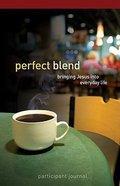 Perfect Blend Participant Journal Paperback