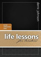 Life Lesson's For Leaders (Pastors Apprication Series)