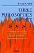 Three Philosophies of Life Paperback