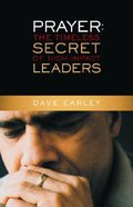 Prayer: The Timeless Secret of High-Impact Leaders Paperback
