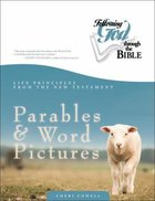 Parables and Word Pictures (Following God: Through The Bible Series) Paperback