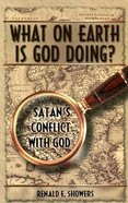 What on Earth is God Doing? Paperback
