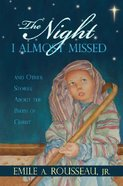 The Night I Almost Missed Paperback