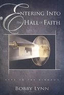 Entering Into the Hall of Faith Paperback