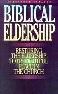 Biblical Eldership Booklet: Restoring the Eldership to Its Rightful Place in the Church