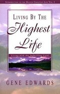 Living By the Highest Life Paperback