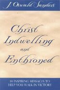 Christ Indwelling & Enthroned Paperback