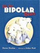 Eli, the Bipolar Bear