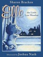 Elle, the Little Lost Wombat