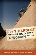The 7 Hardest Things God Asks a Woman to Do Paperback