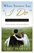 "When Sinners Say ""I Do"": The Study Guide Paperback"