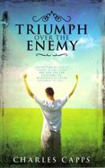Triumph Over the Enemy Paperback