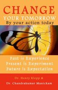 Change Your Tomorrow By Your Action Today Paperback
