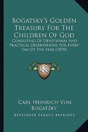 Bogatsky's Golden Treasury For the Children of God