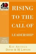 40 Mbs: Rising to the Call of Leadership (40-Minute Bible Studies) (40 Minute Bible Study Series)