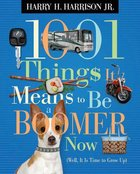 1001 Things It Means to Be a Boomer Now Paperback