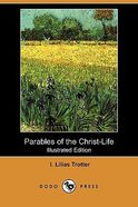 Parables of the Christ-Life Paperback