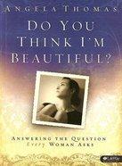 Do You Think I'm Beautiful? (Member Book) Paperback