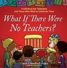 What If There Were No Teachers? Hardback