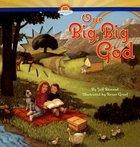 Our Big, Big God Hardback