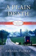 A Plain Death (#01 in Appleseed Creek Mystery Series) Paperback