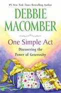 One Simple Act: Discovering the Power of Generosity Hardback