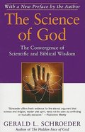 The Science of God: The Convergence of Scientific and Biblical Wisdom Paperback