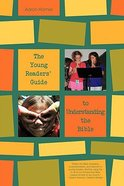 The Young Readers Guide to Understanding the Bible (Young Readers Series)