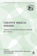 Creative Biblical Exegesis (Library Of Hebrew Bible/old Testament Studies Series)