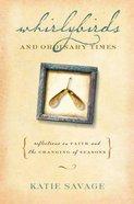 Whirlybirds & Ordinary Times Hardback