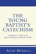 The Young Baptist's Catechism Hardback