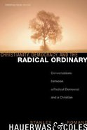 Christianity, Democracy, and the Radical Ordinary Paperback