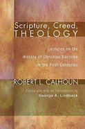 Scripture, Creed, Theology Paperback